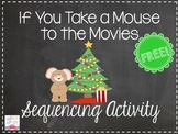 If You Take a Mouse to the Movies- Story Sequencing