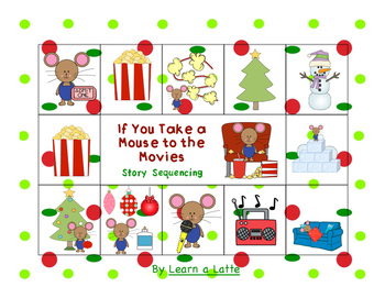 If You Take a Mouse to the Movies - Story Sequencing