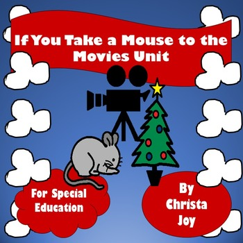 If You Take a Mouse to the Movies Unit for Special Education