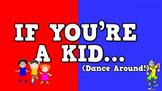 If You're a Kid [Dance Around!]- ORIGINAL (video)