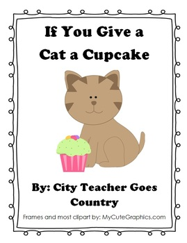 If You Give A Cat A Cupcake -  5 centers & 4 worksheets (30 pages)