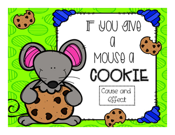 If you Give a Mouse a Cookie: Cause and Effect Freebie