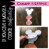 Cause and Effect   If you Give a Mouse a Cookie craftivity