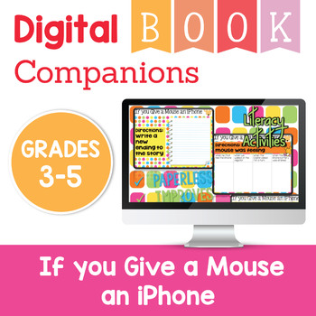If you Give a Mouse an iPhone Digital Companion Activities - Grades 3-5