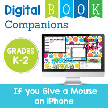 If you Give a Mouse an iPhone Digital Companion Activities - Primary Grades K-2