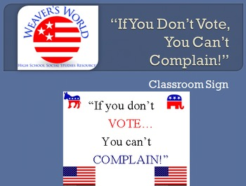 """If you don't vote, you can't complain"" classroom sign"