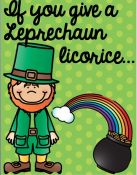 If you give a Leprechaun Licorice...