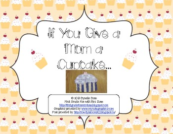 Mother's Day- If you give a Mom a Cupcake
