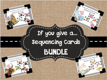 If you give a... Sequencing Card Bundle Pack