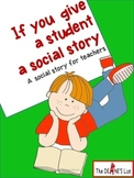 If you give a student a social skills story: A story for teachers