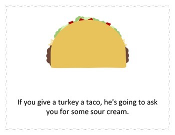 If you give a turkey a taco