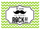 """""""If you (mustache), my students ROCK!"""" Sign (Lime Chevron)"""