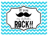 """If you (mustache), my students ROCK!"" Sign (Aqua Chevron)"