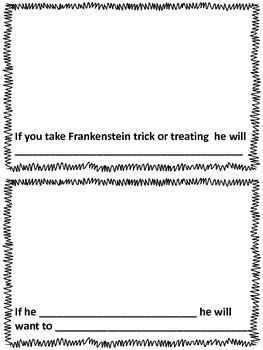 Halloween: If you take Frankenstein trick or treating. (cause and effect)