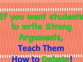 If you want students to write strong arguments, teach them how to Debate!