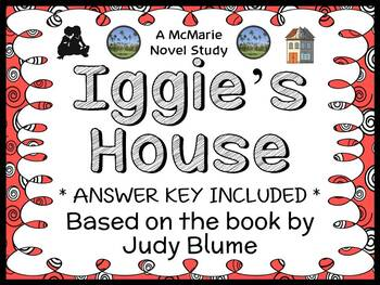 Iggie's House (Judy Blume) Novel Study / Reading Comprehension Unit  (35 pgs)