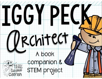 Iggy Peck Architect Book Companion and STEM Activity