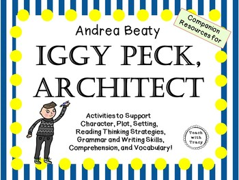 Iggy Peck, Architect by Andrea Beaty:   A Complete Literature Study!