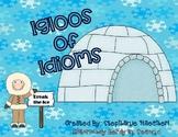 Idioms: Using Figurative & Literal Language: Igloos of Idioms