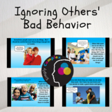 Ignore Others' Bad Behavior; Ignoring Kids Who Try to Get Me in Trouble