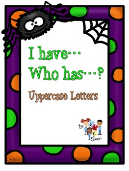 "Halloween ""I have...Who has...? Letter Recognition"