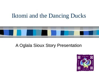 Iktomi and the Dancing Ducks (Oglala Sioux Tale) - Story b