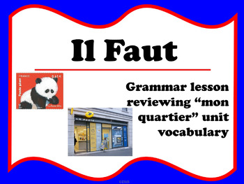 Il Faut (French - in town)