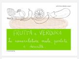 Il lessico: frutta, verdura e colori (fruit, vegetable and colors)