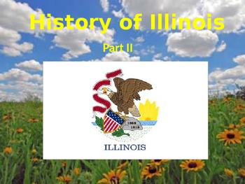 Illinois History PowerPoint - Part II