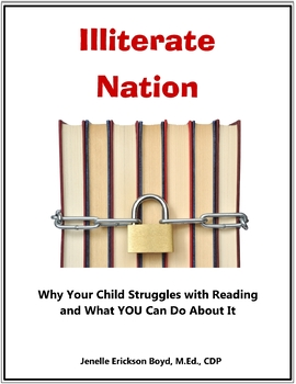 Illiterate Nation: Why Your Child Struggles with Reading, and What YOU Can Do