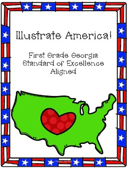 Illustrate America- A First Grade Unit on Patriotism