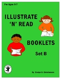 Illustrate 'n' Read Booklets Set B