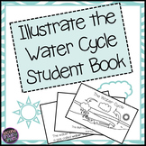 Illustrate the Water Cycle Student Book