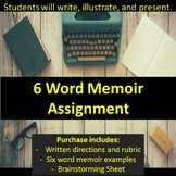 Six Word Memoir Assignment - Write and present!