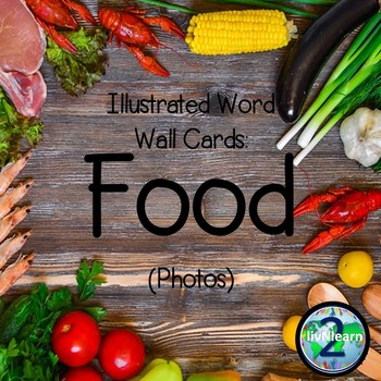 Illustrated Word Wall Cards: Food (Photos)