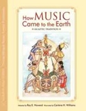 Illustrated book: How Music Came to the Earth: an Aztec Tradition