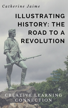 Illustrating History: The Road to a Revolution