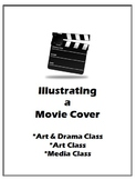 Illustrating a Movie Cover Class Project - Art, Drama, Media Classes