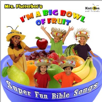 """""""Big Bowl of Fruit"""" POSTERS - for """"Fruit of the Spirit"""" Character Building Song"""
