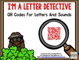 QR CODES!  Letters And Sounds!  I'm A Letter Detective