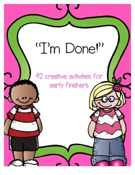 I'm Done! Now What? Activities for Early Finishers