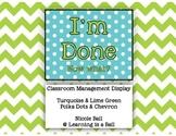 I'm Done! Classroom Display