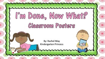 I'm Done, Now What? Classroom Posters