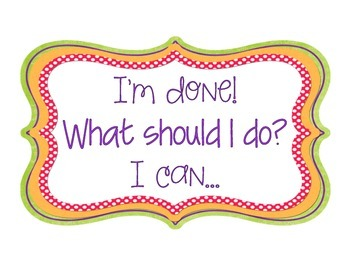"""""""I'm Done! Now What?"""" Classroom Reminder Sign"""