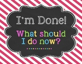 I'm Done Now What? Early Finisher Options