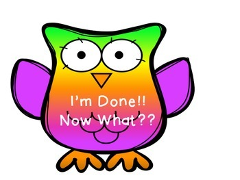 I'm Done!! Now What?? Owl Themed
