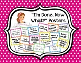 """I'm Done, Now What"" Posters"