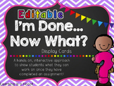 I'm Done...Now What? Early Finisher Activities -EDITABLE