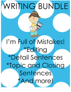 I'm Full of Mistakes BUNDLE- paragraph editing, details, off topic sentences...
