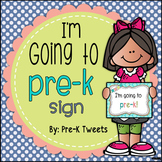 I'm Going to Pre-K Sign